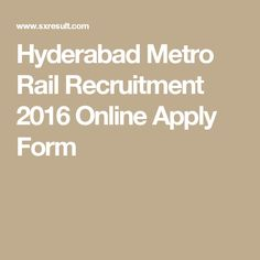 Hyderabad Metro Rail Recruitment 2016 Online Apply Form