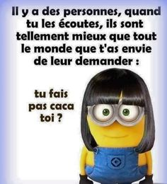 "Mieux que tout le monde! Ah ces ""minions"". Citation Minion, Minion Humour, Rage, Funny Jokes, Hilarious, Lol, Good Humor, Minions Quotes, Words Quotes"