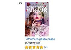 Fotoritocco Passo Passo di Alberto Still in #TOP50 #libri #Amazon Multimedia e disegno grafico #libro #fotoritocco #Photoshop #immagine #grafica #fotografia #manuale #manualistica