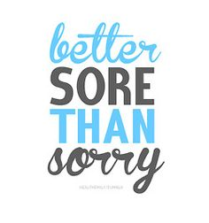 Better to be sore than sorry :-)  #fitness #motivation #strength