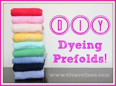 Dyeing Prefolds with Dylon Dyes - pretty easy and SO cute!