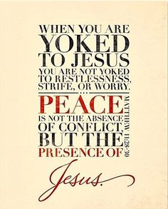 """""""Peace is not the absence of conflicts but the presence of Jesus"""" Can I get an amen???"""