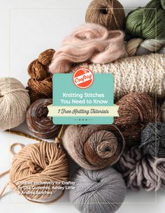 Download Craftsy's FREE Knitting Stitches You Need to Know guide, featuring 7 awesome knit stitch tutorials!