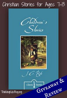 Children's Stories by JC Ryle ~ Christian stories for kids ages 7-13 from a different era