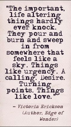 Things like love. Best Quotes, Life Quotes, Awesome Quotes, Word Line, Victoria Erickson, Daily Reminder, Optimism, Deep Thoughts, Quotations