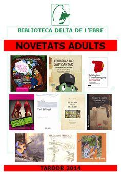 També podeu consultar la llista de nos llibres al nostre web: http://www.bibliotecaspublicas.es/deltebre/imagenes/Tardor_2014_ADULTS.doc