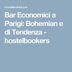Bar Economici a Parigi: Bohemian e di Tendenza - hostelbookers
