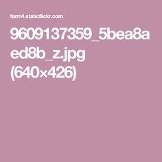 9609137359_5bea8aed8b_z.jpg (640×426)