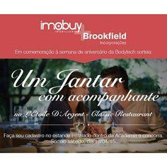 Em comemoração à semana de seu aniversário, a acadêmia Bodytech em parceria com a Imobuy e a Brookfield, irão sortear um jantar com acompanhante no L'Etoile D'Argent Classic Restaurant. Faça seu cadastro no estande dentro da acadêmia e concorra você também! #Imobuy #ImobuyNotícia