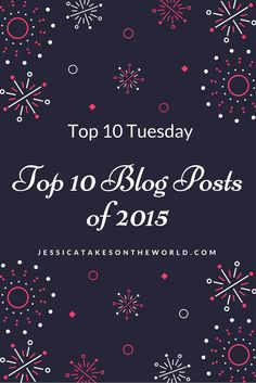 Jessica Takes on the World: Top 10 Blog Posts of 2015