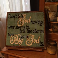 """""""Don't tell God how big your storm is"""" Sign"""