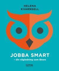 Omslag för 'Jobba smart : Din vägledning som lärare - 7741-002-7'