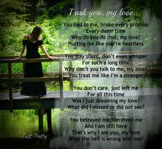 I ask you my love