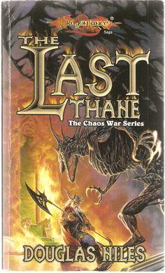 The Last Thane. by Douglas Niles. Dragon Lance, The Chaos War Series.