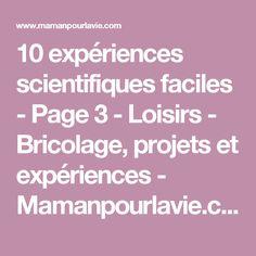 10 expériences scientifiques faciles - Page 3 - Loisirs - Bricolage, projets et expériences - Mamanpourlavie.com