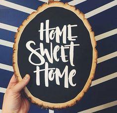 Home sweet home .