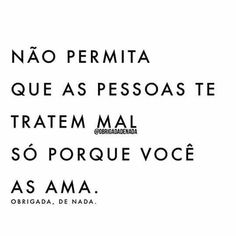 Quando a gente se ama, não permitimos isso. Se deixe que isso aconteça. Coloque limites. E teu amor próprio sempre em primeiro lugar! Não é egoísmo. É sobrevivência. ByNina @obrigadadenada #frases #bomdia #amorpróprio #limites #bynina Little Bit, Self Esteem, Positive Vibes, Sentences, Quote Of The Day, Favorite Quotes, Me Quotes, Inspirational Quotes, Wisdom