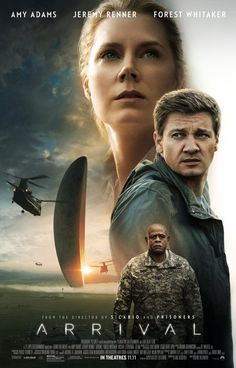 Arrival - IMDb 8.5 - Directed by Denis Villeneuve.  With Amy Adams, Jeremy Renner, Forest Whitaker, Michael Stuhlbarg. A linguist is recruited by the military to assist in translating alien communications.