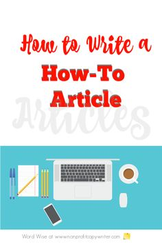 How to write a how-to article: short form with Word Wise at Nonprofit Copywriter Easy Writing, Article Writing, Blog Writing, Writing Tips, Creative Writing, Marketing Software, Marketing Tools, Internet Marketing, Social Marketing