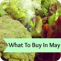 Vegetables & Fruit in season in May.  Stock up on these with good prices.