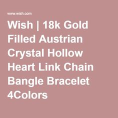 Wish   18k Gold Filled Austrian Crystal Hollow Heart Link Chain Bangle Bracelet 4Colors