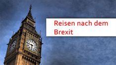 Welche Auswirkungen hat ein harter Brexit auf deinen Urlaub in Großbritannien? Big Ben, Air Travel, Vacation Package Deals, Travel Report, Vacation, Tips