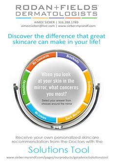 Rodan and Fields Solution Tool! When you look at your skin in the mirror, what concerns you most? Take a few minutes to answer a few simple questions and receive a FREE mini-facial kit on me. See website: agelessskincare.myrandf.com