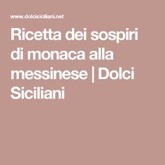Ricetta dei sospiri di monaca alla messinese | Dolci Siciliani