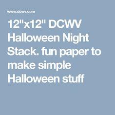 "12""x12"" DCWV Halloween Night Stack. fun paper to make simple Halloween stuff"