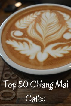 Here are the Top 50 Chiang Mai Cafes! #travel #cafe #Thailand #Asia #wanderlust