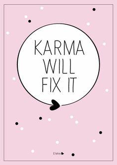 Karma Will Fix It.