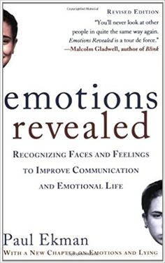 Emotions Revealed, Second Edition: Recognizing Faces and Feelings to Improve Communication and Emotional Life by Paul Ekman. Emotions and Lying. Date, Facial Action Coding System, Emotions Revealed, How To Read People, Improve Communication, Most Popular Books, Psychology Books, Lie To Me, Emotional Intelligence
