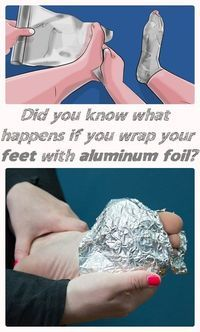 Try wrapping your feet in aluminum foil! We're sure you're familiar with aluminum foil. Many people use it in the kitchen, but not many would think of using it to wrap body parts with. Herbal Remedies, Health Remedies, Home Remedies, Healthy Women, Healthy Tips, Healthy Beauty, Natural Cures, Natural Healing, Health And Wellness