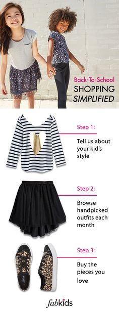 Back-to-school does not have to mean back-to-mall. At FabKids, we're making it easy to keep your kid styling on the first day of school and all year long. Fill out a fun (and quick) style profile. Each month, we'll pick outfits based on your style preferences. Buy it all, select only the pieces you love or skip the month all together.
