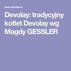 Devolay: tradycyjny kotlet Devolay wg Magdy GESSLER Poultry