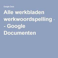 Alle werkbladen werkwoordspelling - Google Documenten