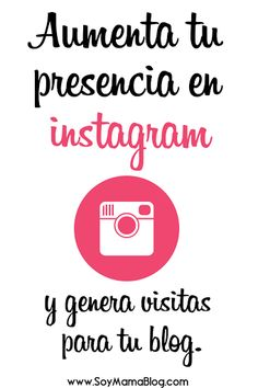 Aumenta tu presencia en #Instagram   Soy Mamá Blog