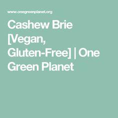 Cashew Brie [Vegan, Gluten-Free] | One Green Planet