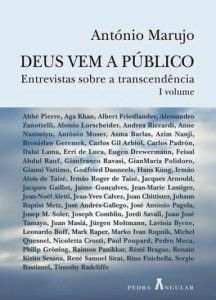 António Marujo, «Deus vem a Público: entrevistas sobre a transcendência». Pedra Angular 2011