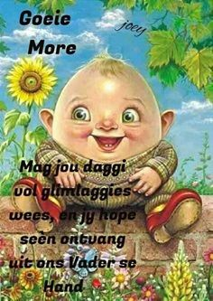Good Morning Coffee, Good Morning Wishes, Good Morning Quotes, Lekker Dag, Happy Birthday Man, Afrikaanse Quotes, Goeie More, Morning Greetings Quotes, Verses
