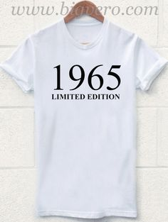 1965 Limited Edition 50th Birthday T Shirt //Price: $17.00    #clothing #shirt #tshirt #tees #tee #graphictee #dtg #bigvero #OnSell #Trends #outfit #OutfitOutTheDay #OutfitDay