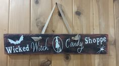 Wicked Witch Candy Shoppe, Halloween Sign, Wooden Halloween Sign, Halloween Decor, Wicked Witch Sign, Wood Halloween Sign, Porch Decor by RonisRescuedRelics on Etsy