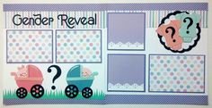 Gender reveals are a celebration that have become an important part of a brand new babys life. Document those memories with your photos on this premade scrapbook page. These photos would be a great addition to the babys scrapbook. Thanks for looking! More baby themed layouts can be found here http://etsy.me/1QlL63I  The Ohioscrapper shop adds new layouts weekly. Please check back often. Ohioscrapper can be found here http://etsy.me/1EsP0vn