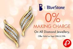 #Bluestone #offers 0% Making charge on All #Diamond #Jewellery for two days only 28sep 29sep. 30% off Coupon code : FLAT30 25% off Coupon code : FLAT25 . http://www.paisebachaoindia.com/get-all-diamond-jewellery-on-0-making-charge-bluestone/