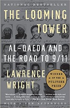The Looming Tower: Al-Qaeda and the Road to 9/11 Paperback – August 21, 2007 by Lawrence Wright (Author)