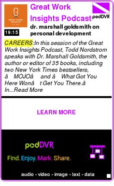 #CAREERS #PODCAST  Great Work Insights Podcast Presented by O.C. Tanner: Corporate Culture | Leadership | Appreciation | Engagement    dr. marshall goldsmith on personal development [podcast]    HEAR:  http://podDVR.COM/?c=6b274e65-c086-8827-f11f-e36809f6ce80