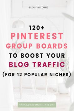 This list of 120+ Pinterest Group Boards for Bloggers will help you Grow your Blog Traffic for Free, with the Power of Pinterest. Find Pinterest Group Boards for the 12 most Popular Blogging Niches, including Home Decor, Travel, Fashion & More...