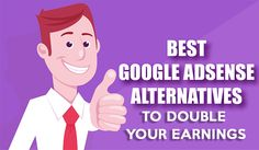Best Google Adsense Alternatives to Double your Earnings [infographic]