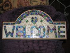 WIP - Mosaic welcome sign | Ready to grout now. | Tracey | Flickr