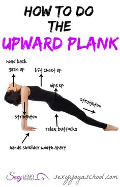 How To Do The Upward Plank Pose (Purvottanasana) ॐ Pinned By ❤ SexyYogaSchool.com
